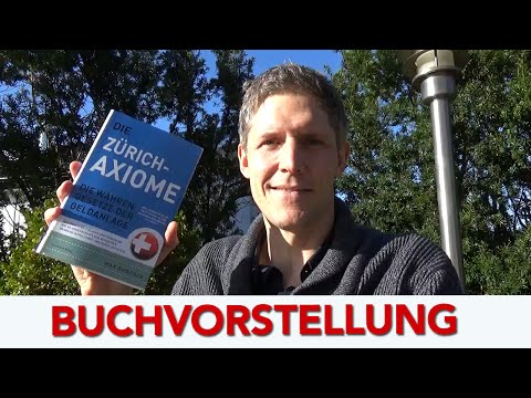 Buchvorstellung: Zürich-Axiome –  Die wahren Gesetze der Geldanlage