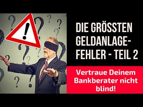 Geldanlage-Fehler – Teil 2: Blindes Vertrauen zum Bankberater!