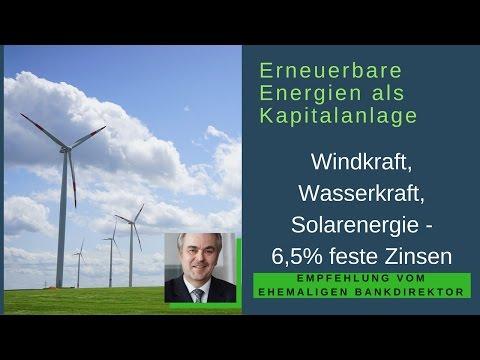 Erneuerbare Energien als Kapitalanlage : Wind/Wasser/Solarkraft 6,5% feste Zinsen