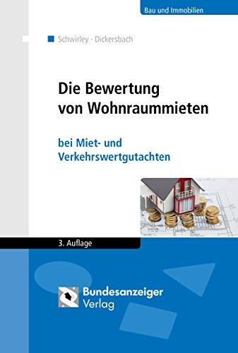 Die Bewertung von Wohnraummieten: bei Miet- und Verkehrswertgutachten