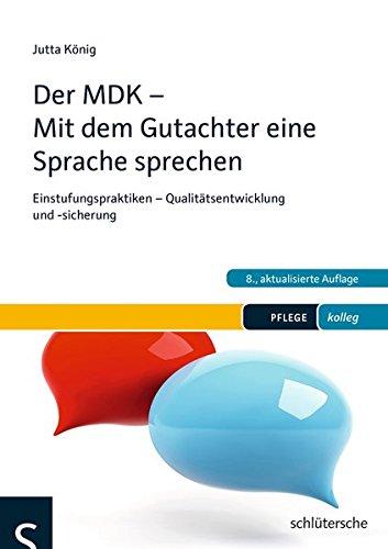 Der MDK – Mit dem Gutachter eine Sprache sprechen: Einstufungspraktiken – Qualitätsentwicklung und -sicherung