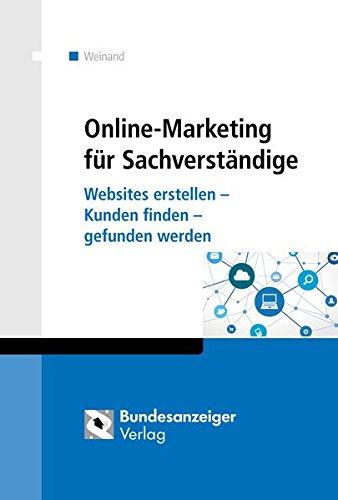 Online-Marketing für Sachverständige: Websites erstellen – Kunden finden – gefunden werden