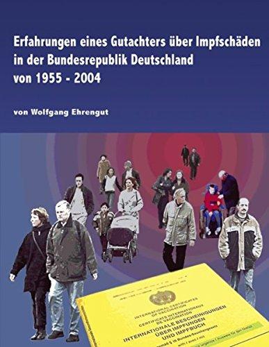 Erfahrungen eines Gutachters über Impfschäden in der Bundesrepublik Deutschland von 1955-2004