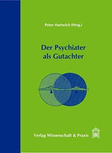 Der Psychiater als Gutachter