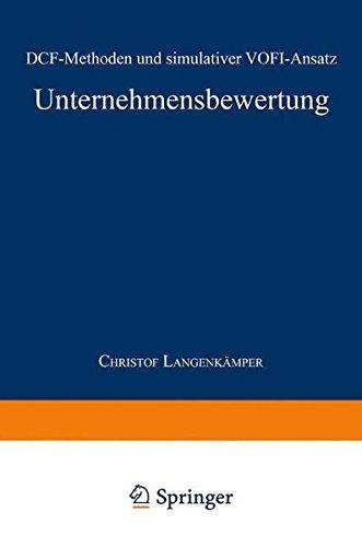 Unternehmensbewertung: Dcf-Methoden Und Simulativer Vofi-Ansatz (Gabler Edition Wissenschaft) (German Edition)