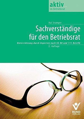 Betriebsrat und Sachverständige: Unterstützung durch Experten nach §80 BetrVG (aktiv im Betriebsrat)