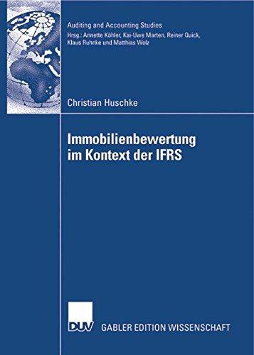 Immobilienbewertung im Kontext der IFRS: Eine deduktive und empirische Untersuchung der Vorziehenswürdigkeit alternativer Heuristiken hinsichtlich . . … Edition) (Auditing and Accounting Studies)