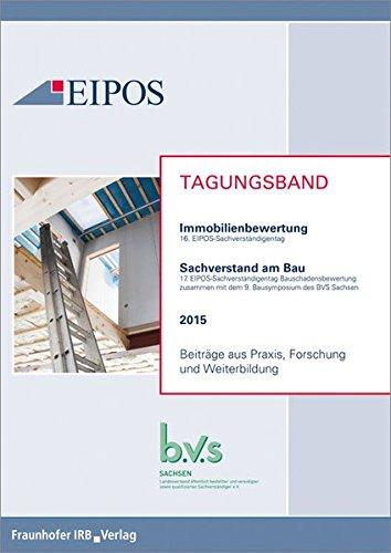 Tagungsband der EIPOS-Sachverständigentage Immobilienbewertung und Sachverstand am Bau 2015: Tagungsband zur Tagung am 11. und 12. Juni 2015. Beiträge aus Praxis, Forschung und Weiterbildung.