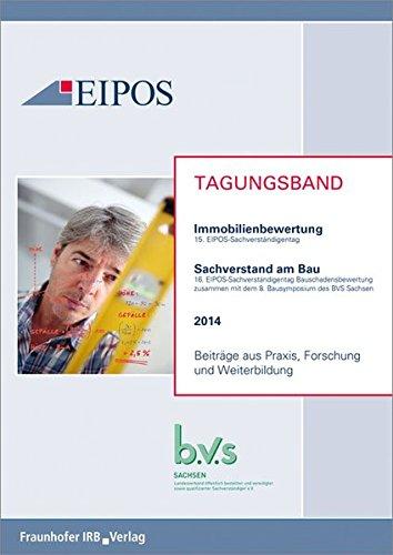 Tagungsband der EIPOS-Sachverständigentage Immobilienbewertung und Sachverstand am Bau 2014: Tagungsband zur Tagung am 26. und 27. Juni 2014.Beiträge aus Praxis, Forschung und Weiterbildung.