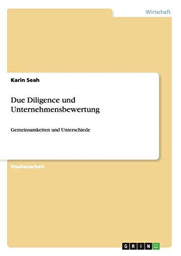 Due Diligence und Unternehmensbewertung: Gemeinsamkeiten und Unterschiede