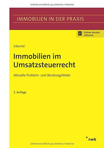 Immobilien im Umsatzsteuerrecht: Aktuelle Problem- und Beratungsfelder. (Immobilien in der Praxis)