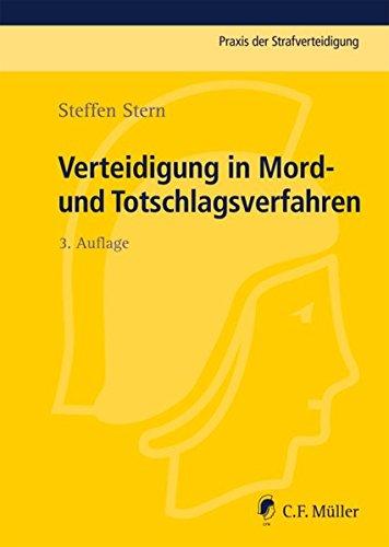 Verteidigung in Mord- und Totschlagsverfahren (Praxis der Strafverteidigung, Band 20)