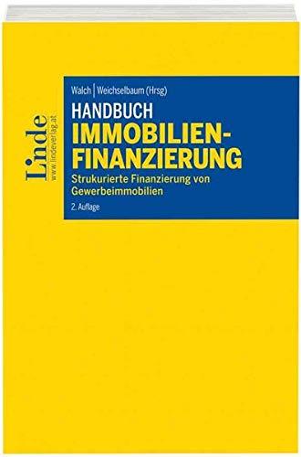 Handbuch Immobilienfinanzierung: Strukurierte Finanzierung von Gewerbeimmobilien