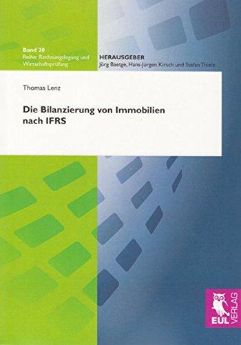 Die Bilanzierung von Immobilien nach IFRS: Eine ökonomische Analyse vor dem Hintergrund des REIT-Gesetzes (Rechnungslegung und Wirtschaftsprüfung)
