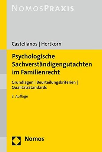 Psychologische Sachverständigengutachten im Familienrecht: Grundlagen | Beurteilungskriterien | Qualitätsstandards