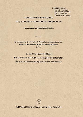 Die Gutachten der 1956/57 nach Bolivien entsandten deutschen Sachverständigen und ihre Auswertung (Forschungsberichte des Landes Nordrhein-Westfalen) ... Landes Nordrhein-Westfalen (769), Band 769)
