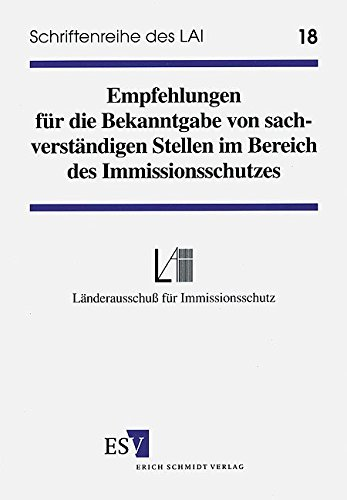 LAI-Schriftenreihe, Bd.18, Empfehlungen für die Bekanntgabe von sachverständigen Stellen im Bereich des Immissionsschutzes