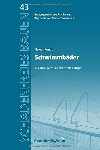 Schwimmbäder. Reihe begründet von Günter Zimmermann. (Schadenfreies Bauen)